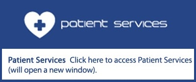 Patient Services.  Click here to access Patient Services (will open in a new window).